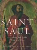 Saint Saul: A Skeleton Key to the Historical Jesus