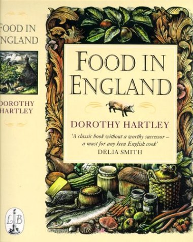 Food In England by Dorothy Hartley