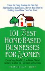 101 Best Home-Based Businesses for Women: Everything You Need to Know About Getting Started on the Road to Success