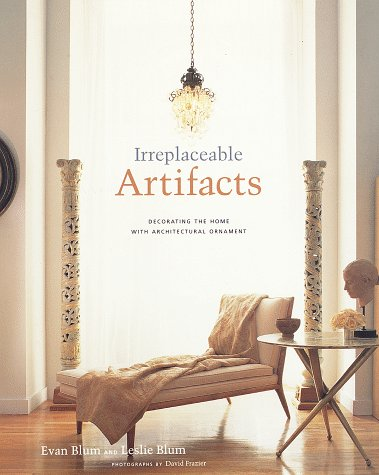 Irreplaceable Artifacts: Decorating the Home with Architectural Ornament