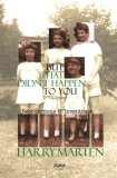 But That Didn't Happen to You: Recollections & Inventions