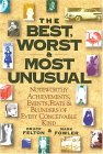 The Best, Worst,  Most Unusual: Noteworthy Achievements, Events, Feats  Blunders of Every Conceivable Kind