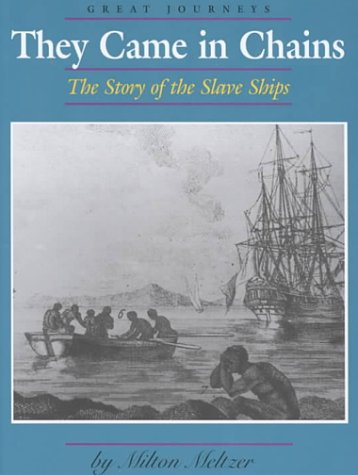 They Came in Chains: The Story of the Slave Ships