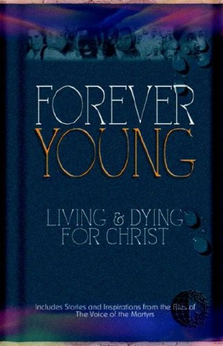 Forever Young by The Voice of the Martyrs