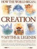 How the World Began: Creation in Myths & Legends