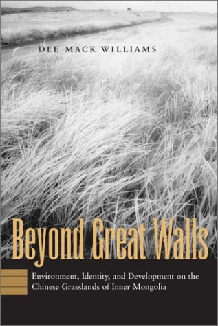 Beyond Great Walls: Environment, Identity, and Development on the Chinese Grasslands of Inner Mongolia