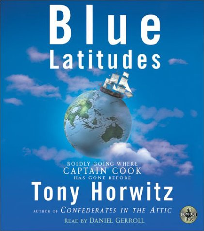 Boldly Going Where Captain Cook has Gone Before by Tony Horwitz