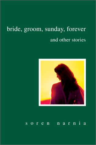 Bride, Groom, Sunday, Forever and Other Stories