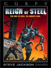 GURPS Reign of Steel by David L. Pulver