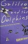 Galileo and the Dolphins: Amazing but True Stories from Science