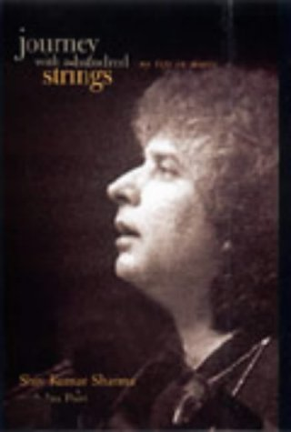 Journey With A Hundred Strings by Shiv Kumar Sharma