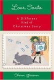 Love, Santa: A Different Kind of Christmas Story