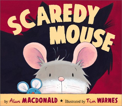 Scaredy Mouse by Tim Warnes