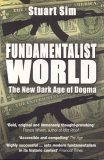 Fundamentalist World: The New Dark Age of Dogma