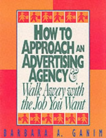 How to Approach an Advertising Agency and Walk Away with the Job You Want