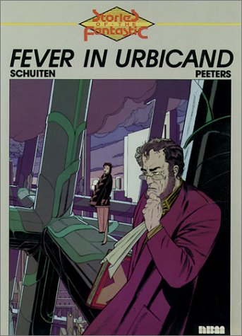 Fever in Urbicand by François Schuiten