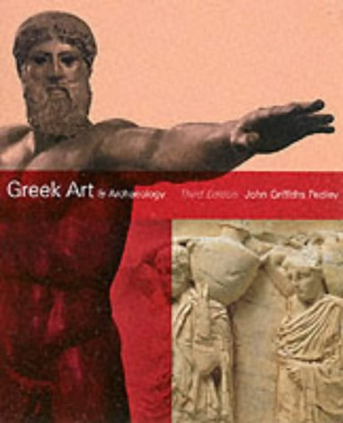 Greek Art and Archaeology by John Griffiths Pedley