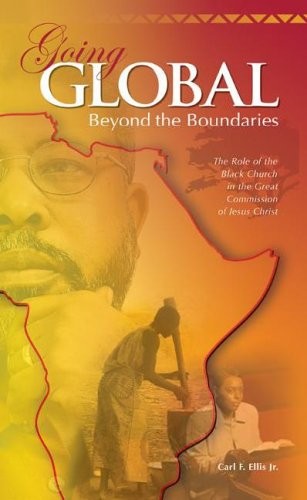 Going Global - Beyond the Boundaries: The Role of the Black Church in the Great Commission of Jesus Christ