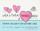 When a Parent Marries Again: Children Can Learn to Cope with Family Change