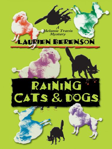 Raining Cats & Dogs by Laurien Berenson