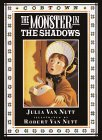 The Monster in the Shadows: A Cobtown Story from the Diaries of Lucky Hart