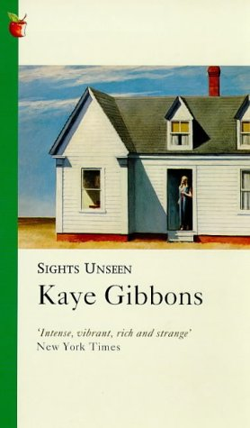 Sights Unseen by Kaye Gibbons