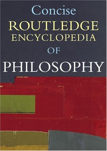 Concise Routledge Encyclopedia of Philosophy by Edward Craig