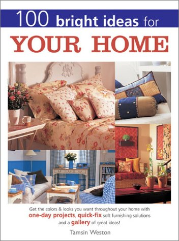 100 Bright Ideas for Your Home by Tamsin Weston