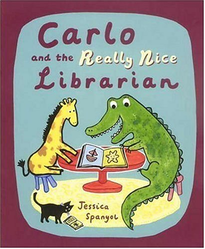 Carlo and the Really Nice Librarian by Jessica Spanyol