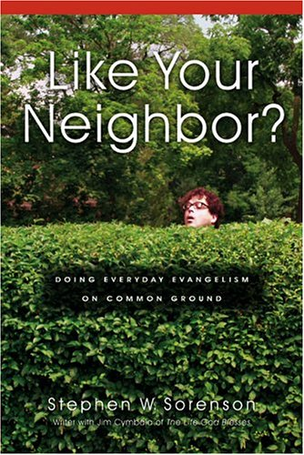 Like Your Neighbor?: Doing Everyday Evangelism On Common Ground