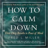 How to Calm Down: Three Deep Breaths to Peace of Mind