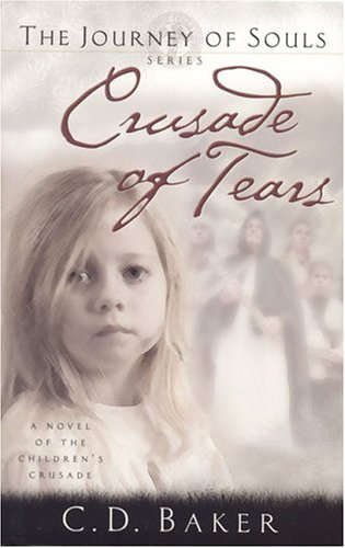 Crusade of Tears by C.D. Baker