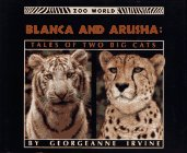 Blanca and Arusha: Tales of Two Big Cats