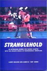Stranglehold: An Intriguing Behind the Scenes Glimpse into the Private World of Professional Wrestling