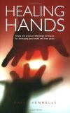 Healing Hands: Simple And Practical Reflexology, Techniques For Developing Good Health And Inner Peace