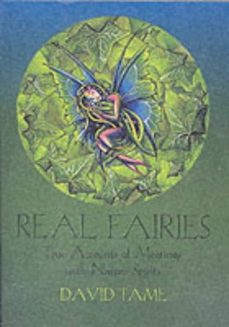 Real Faeries: True Accounts Of Meetings With Nature Spirits