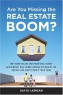 Are You Missing the Real Estate Boom?: Why Home Values and Other Real Estate Investments Will Climb Through the End of the Decade - And How to Profit