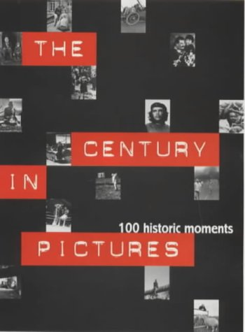 The Photos of the Century: 100 Historic Moments