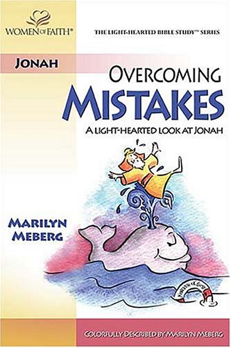 Overcoming Mistakes/ A Light Hearted Look At Jonah (Light Hearted Bible Study)