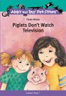 Piglets Don't Watch Television (Abby and Tess, Pet-Sitters, #3)