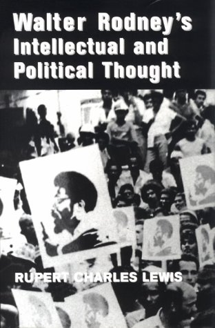 Walter Rodney's Intellectual And Political Thought