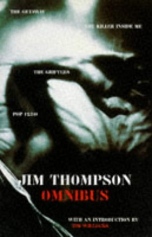 Jim Thompson Omnibus: The Getaway / The Killer Inside Me / The Grifters / Pop. 1280