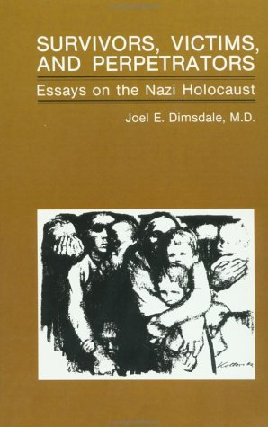 "survivors victims and perpetrators essays on the nazi holocaust ""holocaust denial"" describes attempts to negate the established facts of the nazi genocide of european jewry common denial assertions are: that the ""it is with a heavy heart and somber mind that we remember and honor the victims, survivors, heroes of the holocaust it is impossible to fully fathom the."