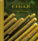 The Essential Cigar: A Book For Connoisseurs