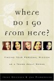 Where Do I Go from Here?: Finding Your Personal Mission as a Young Adult Woman