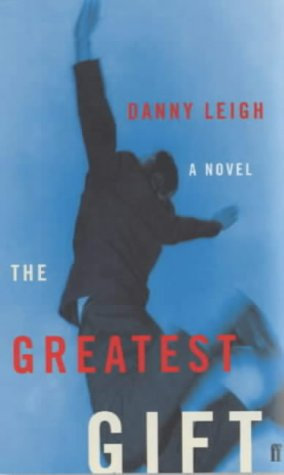 The Greatest Gift by Danny Leigh