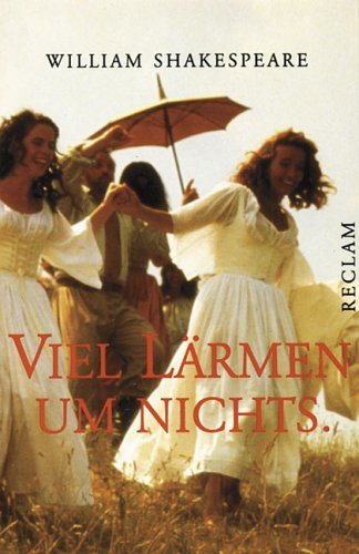 Viel Lärmen um nichts by William Shakespeare