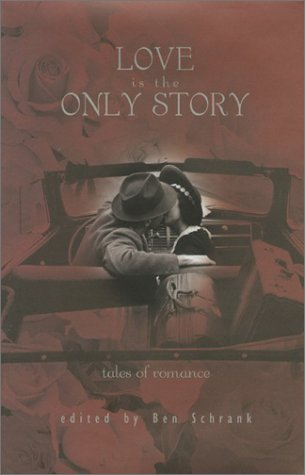 Love is the Only Story: Tales of Romance