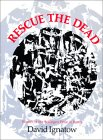 Rescue The Dead: Poems