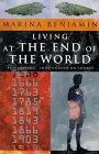 Living at the End of the World: Humanity's Obsession with Its Own Ultimate Demise